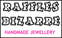 Raffles Bizarre specialises in affordable, handmade jewellery, all with an individual uniqueness and alternative twist.